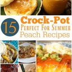 15 Perfect For Summer Crock-Pot Peach Recipes