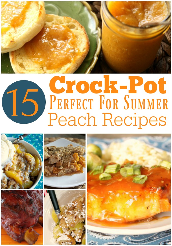 15 Crock-Pot Perfect For Summer Peach Recipes - Make the most out of fresh juicy peaches that are in peak season in July & August with this collection of 15 Perfect For Summer Crock-Pot Peach Recipes! #CrockPotLadies #CrockPot #SlowCooker #PeachRecipes #SummerRecipes