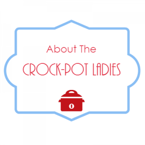 Meet the Crock-Pot Ladies and learn all about the three ladies who run the popular food blog CrockPotLadies.com!