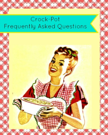 Crock-Pot Frequently Asked Questions - Got a question about cooking in your slow cooker? Want to know what slow cooker to buy? Check out our extensive Crock-Pot FAQ's for the answers!