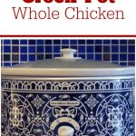 Crock-Pot Whole Chicken