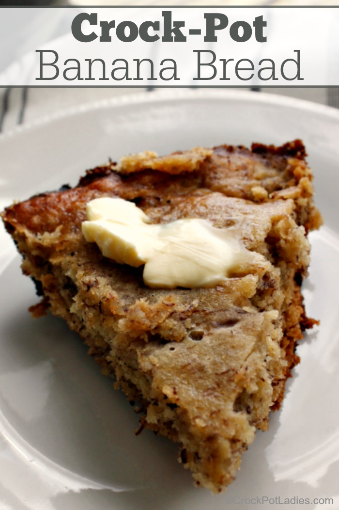 Crock-Pot Banana Bread - A moist and delicious recipe for Crock-Pot Banana Bread that is the perfect use for over ripe bananas. Whip up a batch today for a yummy sweet treat! #crockpot #crockpotrecipes #slowcooker #slowcookerrecipes #bananabread ♥ CROCKPOTLADIES.COM