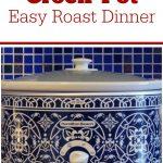 Crock-Pot Easy Roast Dinner