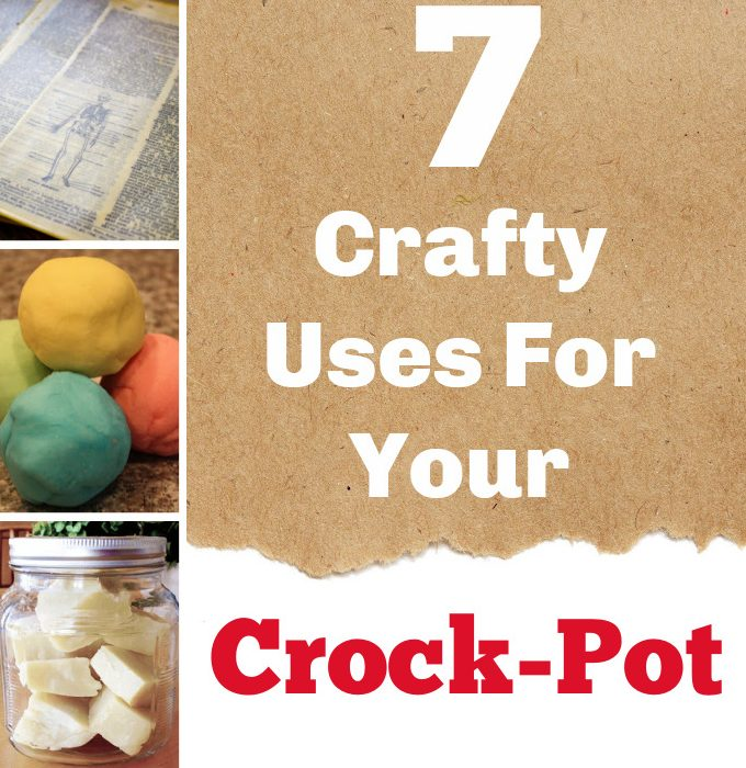 7 Crafty Uses For Your Crock-Pot