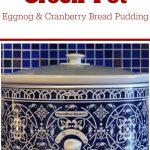 Crock-Pot Eggnog & Cranberry Bread Pudding