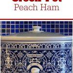 Crock-Pot Peach Ham