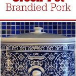 Crock-Pot Brandied Pork