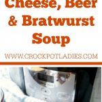 Crock-Pot Cheese, Beer & Bratwurst Soup