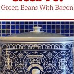 Crock-Pot Green Beans With Bacon