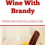 Crock-Pot Mulled Red Wine With Brandy