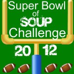 Super Bowl of Soup Blog Challenge and Giveaway – Time To Enter Your Recipes!