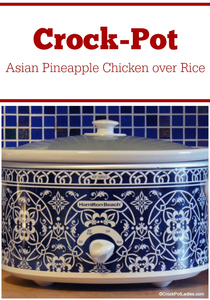 Crock-Pot Asian Pineapple Chicken over Rice