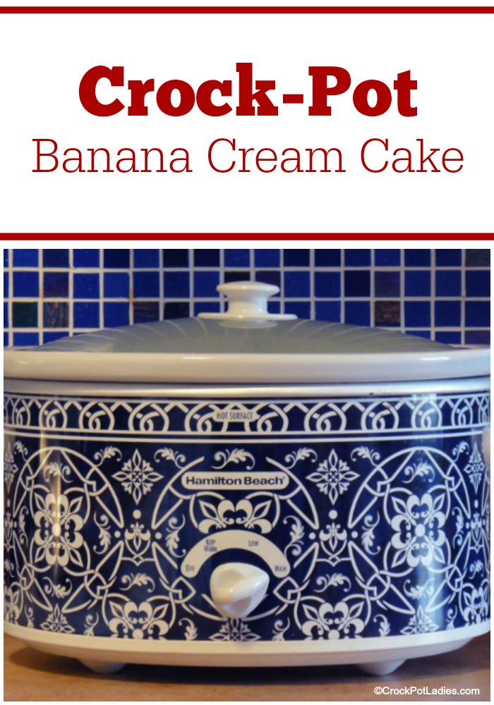 Crock-Pot Banana Cream Cake