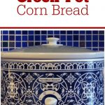 Crock-Pot Corn Bread