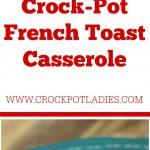 Crock-Pot French Toast Casserole