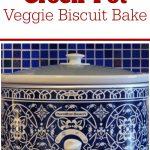 Crock-Pot Veggie Biscuit Bake