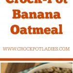 Crock-Pot Banana Oatmeal
