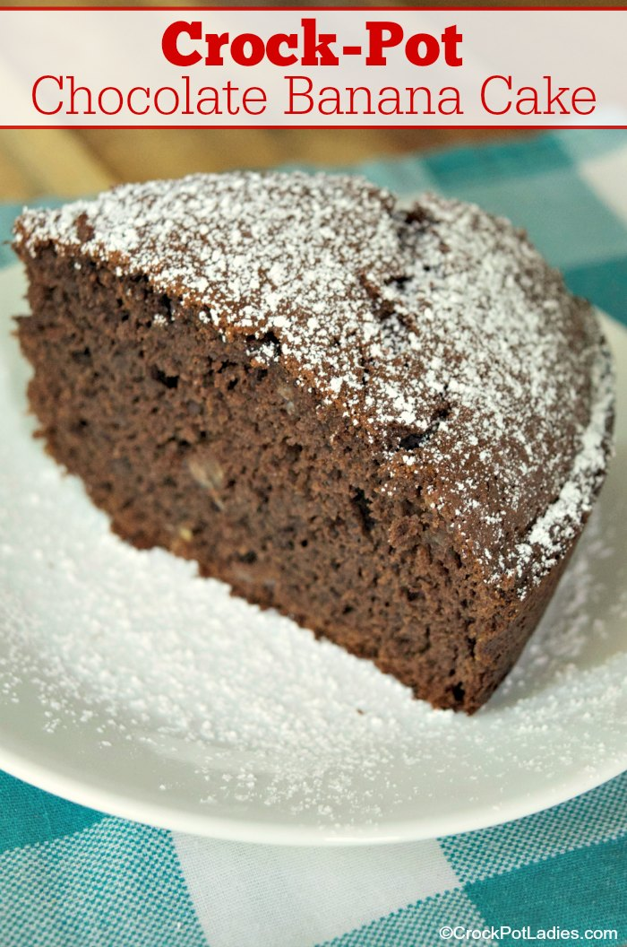 Crock-Pot Chocolate Banana Cake