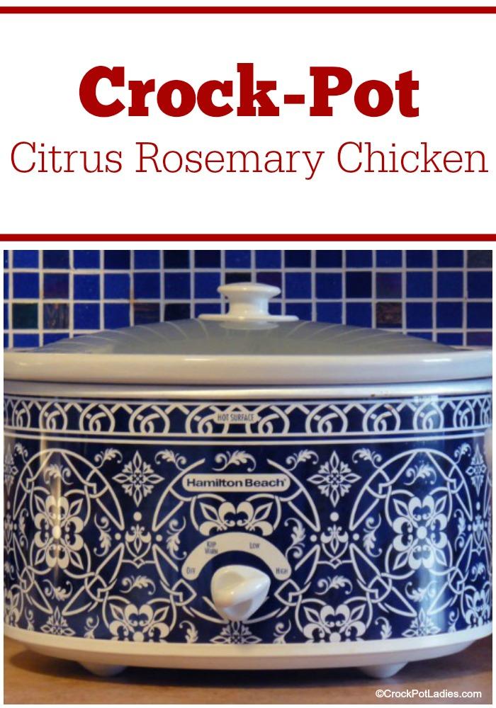 Crock-Pot Citrus Rosemary Chicken