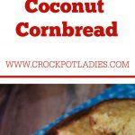 Crock-Pot Coconut Cornbread