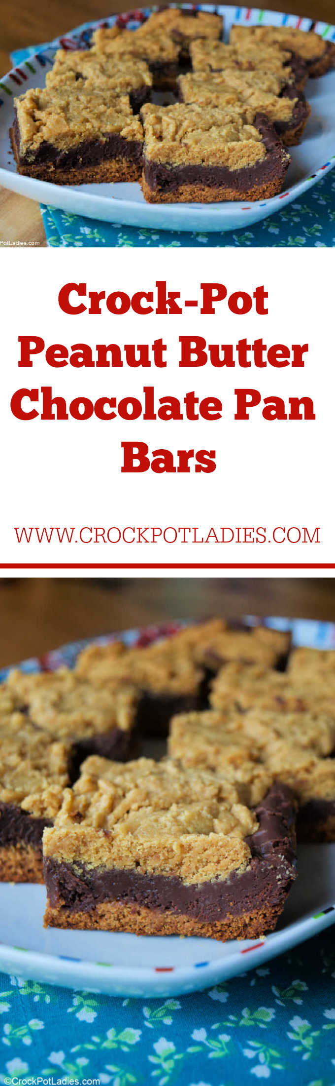 """A collage image with text overlay that reads """"Crock-Pot Peanut Butter Chocolate Pan Bars"""" and 'CrockPotLadies.com"""" showing two images showing a white platter holding chocolate and peanut butter baked snack bars resting on a blue floral fabric."""
