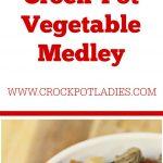 Crock-Pot Vegetable Medley