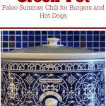 Crock-Pot Paleo Summer Chili for Burgers and Hot Dogs