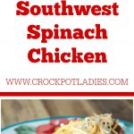 Crock-Pot Southwest Spinach Chicken