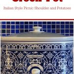 Crock-Pot Italian Style Picnic Shoulder and Potatoes