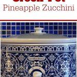 Crock-Pot Pineapple Zucchini