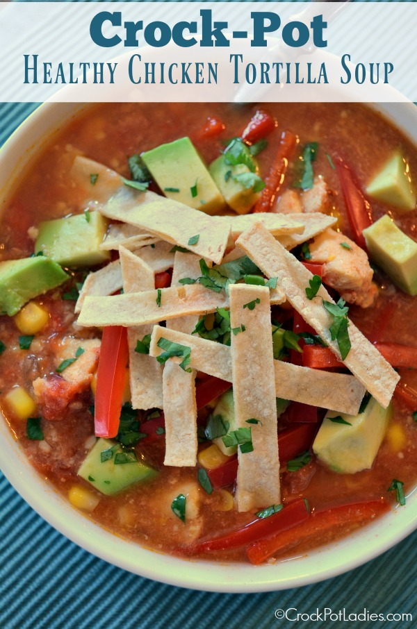 Crock pot healthy chicken tortilla soup crock pot ladies for Crock pot vegetarian recipes healthy