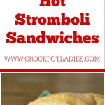 Crock-Pot Hot Stromboli Sandwiches