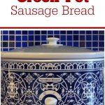 Crock-Pot Sausage Bread
