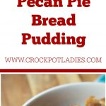 Crock-Pot Pecan Pie Bread Pudding