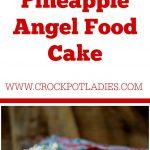 Crock-Pot Pineapple Angel Food Cake