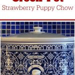 Crock-Pot Strawberry Puppy Chow