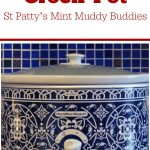 Crock-Pot St Patty's Mint Muddy Buddies