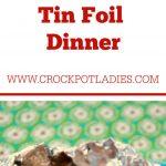 Crock-Pot Baked Potato Tin Foil Dinner