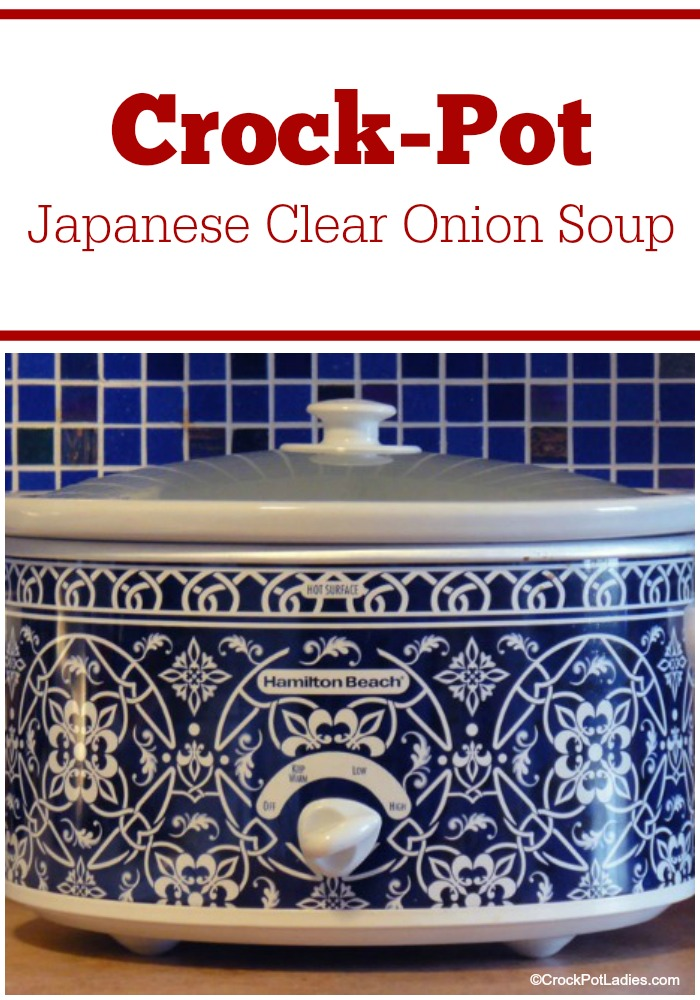 Crock-Pot Japanese Clear Onion Soup