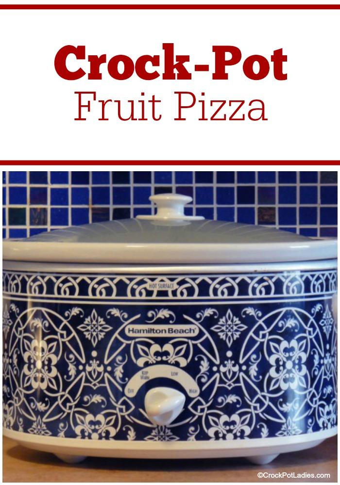 Crock-Pot Fruit Pizza