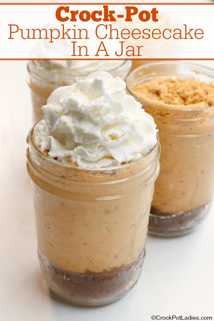 Crock-Pot Pumpkin Cheesecake In A Jar