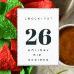 26 Crock-Pot Dips For The Holiday Season