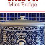 Crock-Pot Mint Fudge