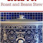 Crock-Pot Roast and Beans Stew