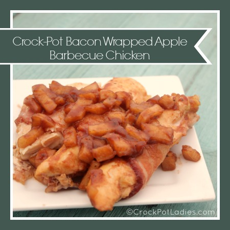 Crock-Pot Bacon Wrapped Apple Barbecue Chicken