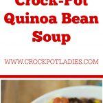 Crock-Pot Quinoa Bean Soup