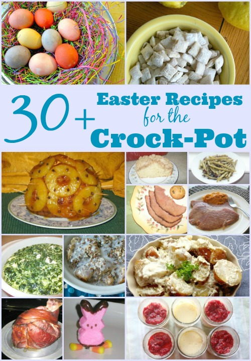 30+ Easter Recipes For The Crock-Pot - A collection of great recipes for Easter. From your Easter ham, Easter desserts to even dying your eggs in your slow cooker! | CrockPotLadies.com