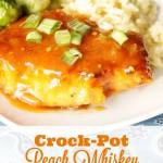 Crock-Pot Peach Whiskey Pork Chops