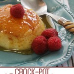 Crock-Pot Caramel Flan