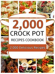 2,000 Crock Pot Recipes Cookbook